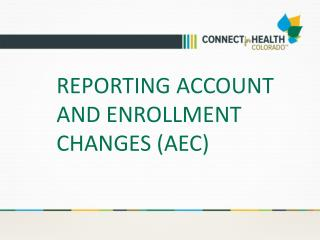 Reporting Account and enrollment changes ( aec )