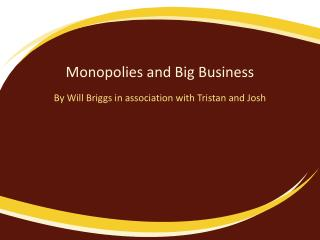 Monopolies and Big Business