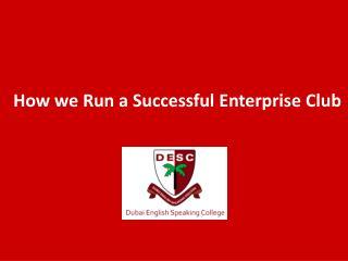 How we  Run  a  Successful  Enterprise Club