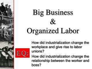 Big Business  & Organized Labor