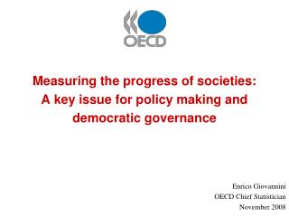 Measuring the progress of societies:  A key issue for policy making and  democratic governance