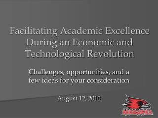 Facilitating Academic Excellence During an Economic and Technological Revolution