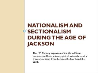 Nationalism and Sectionalism during the Age of Jackson