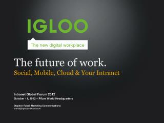The future  of work. Social, Mobile, Cloud & Your Intranet