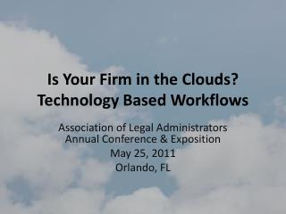 Is Your Firm in the Clouds?  Technology Based Workflows
