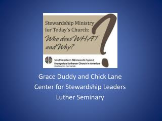 Grace Duddy and Chick Lane Center for Stewardship Leaders Luther Seminary