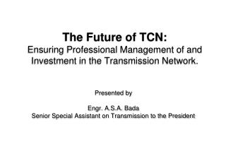 The Future of TCN:  Ensuring Professional Management of and Investment in the Transmission Network.