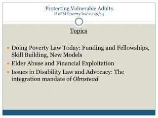 Protecting Vulnerable Adults  U of M Poverty law 11/26/13