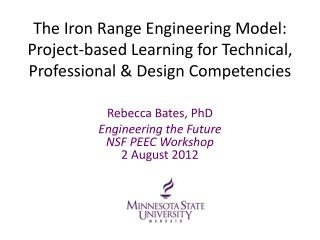 The Iron Range Engineering Model:  P roject-based  Learning  for Technical, Professional & Design Competencies