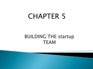 BUILDING THE startup TEAM