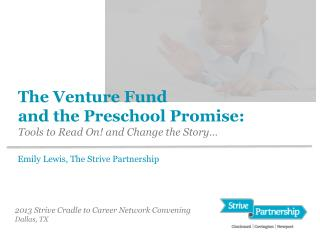 The Venture Fund                          and the Preschool Promise:  Tools to Read On! and Change the Story…