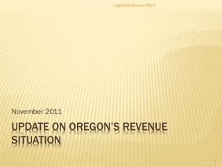 UPDATE ON Oregon's Revenue Situation