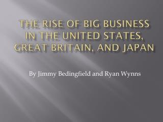 The Rise of Big Business in the United States, Great Britain, and Japan