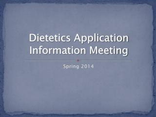 Dietetics Application Information Meeting
