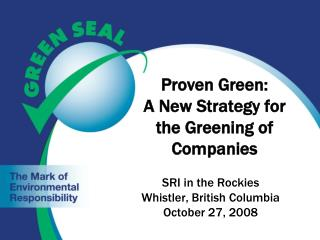 Proven Green:  A New Strategy for the Greening of Companies