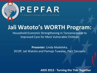 Jali Watoto's WORTH Program:  Household Economic Strengthening in Tanzania Leads  to Improved Care for Most Vulnerable