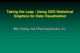 Taking the Leap - Using ODS Statistical Graphics for Data Visualization