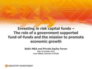 Investing  in risk capital funds –  The  role of a government supported  fund-of-funds  and the mission to promote econ