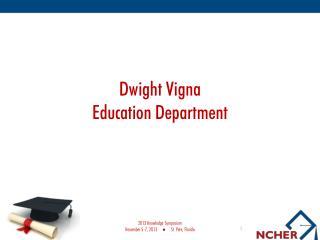 Dwight Vigna Education Department