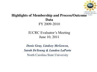 Highlights of Membership and Process/Outcome Data FY 2009-2010 IUCRC Evaluator's Meeting June 10, 2011