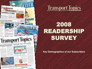 2008 readership survey key demographics of our subscribers