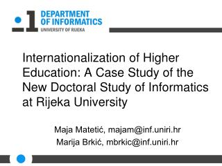 Internationalization of Higher Education: A Case Study of the New D octoral  S tudy of I nformatics  at  Rijeka Univers