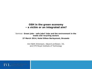 OSH in the green economy  –  a victim or an integrated aim?