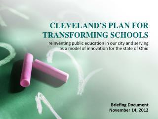 C LEVELAND'S  PLAN  FOR TRANSFORMING SCHOOLS