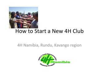 How to  S tart  a New 4H Club