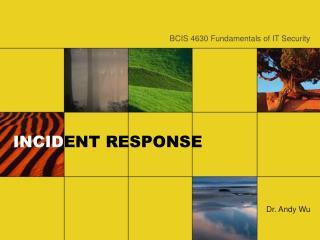 INCID ENT RESPONSE