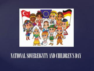 NATIONAL SOVEREIGNTY AND CHILDREN'S DAY