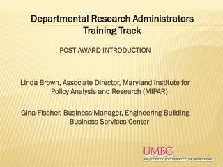 POST AWARD INTRODUCTION Linda Brown, Associate Director, Maryland Institute for Policy Analysis and Research (MIPAR)