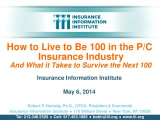 How to Live to Be 100 in the P/C  Insurance Industry  And What it Takes to Survive the Next 100