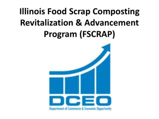 Illinois Food Scrap Composting Revitalization & Advancement Program (FSCRAP)