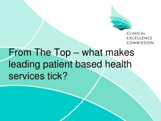 From The Top – what makes leading patient based health services tick?