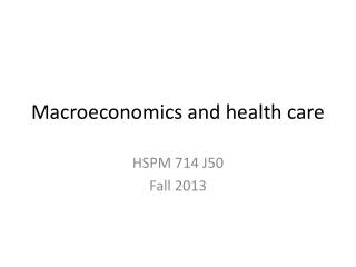 Macroeconomics and health care