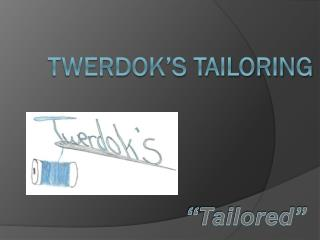 Twerdok�s tailoring