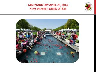 Maryland Day APRIL 26, 2014 New Member orientation