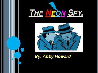 The N e o n Spy.