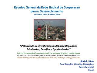 Boris E.  Utria Coordenador  - Geral  de  Operações Banco  Mundial Brasil