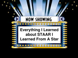 Everything I Learned about STAAR I Learned From A Star