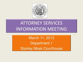 ATTORNEY SERVICES INFORMATION MEETING
