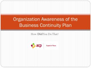 Organization Awareness of the Business Continuity Plan