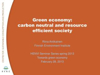 Green  economy :   carbon neutral  and  resource efficient society