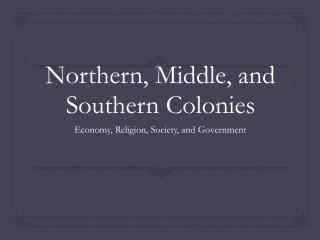 Northern, Middle, and Southern Colonies
