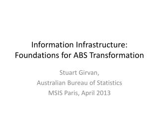 Information Infrastructure: Foundations for ABS Transformation