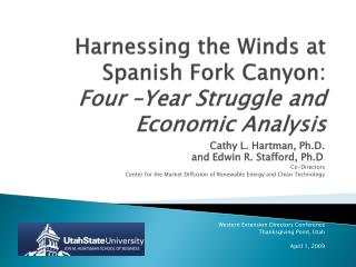 Harnessing the Winds at Spanish Fork Canyon:   Four –Year Struggle and Economic Analysis