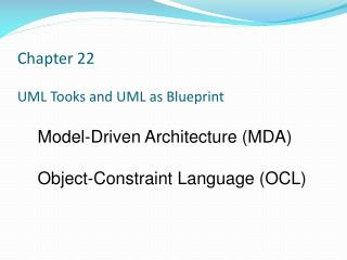 Chapter 22 UML  Tooks  and UML as Blueprint
