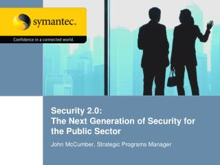 Security 2.0: The Next Generation of  Security for the Public  Sector