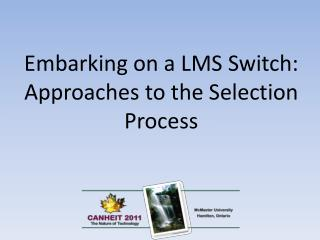 Embarking on a LMS  Switch: Approaches to the Selection Process